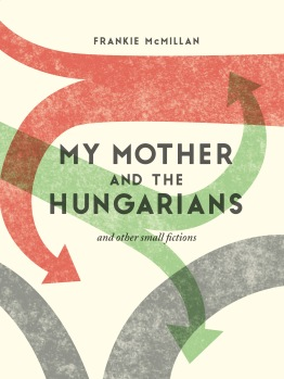 My Mother and the Hungarians front cover